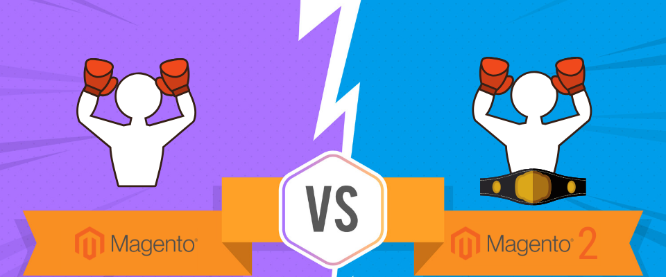 Magento 1 vs Magento 2: Top 7 Reasons to Upgrade