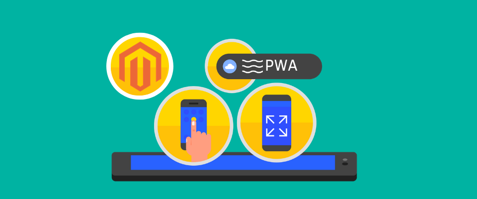Magento PWA: Everything You Need to Know