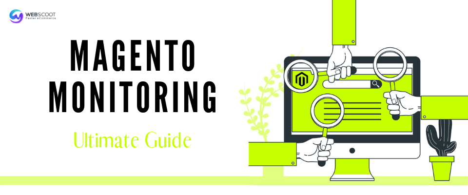 Magento Monitoring: The Ultimate Guide for Your Store [2020]