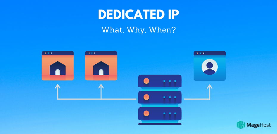 Dedicated IP Address Benefits: What, Why, When?