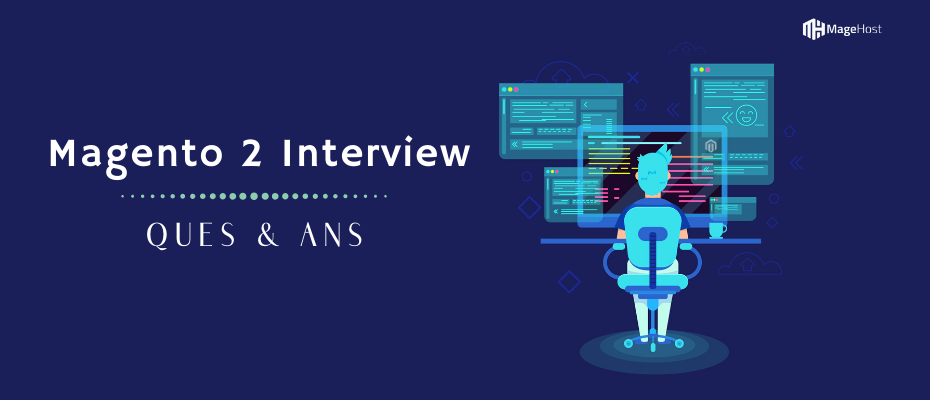 Top 20 Magento 2 Interview Questions and Answers