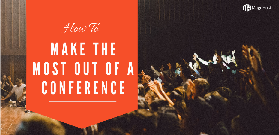 Meet Magento: Make the Most Out of A Conference
