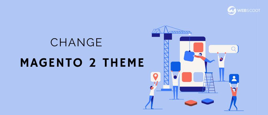 How to Change Magento 2 Theme
