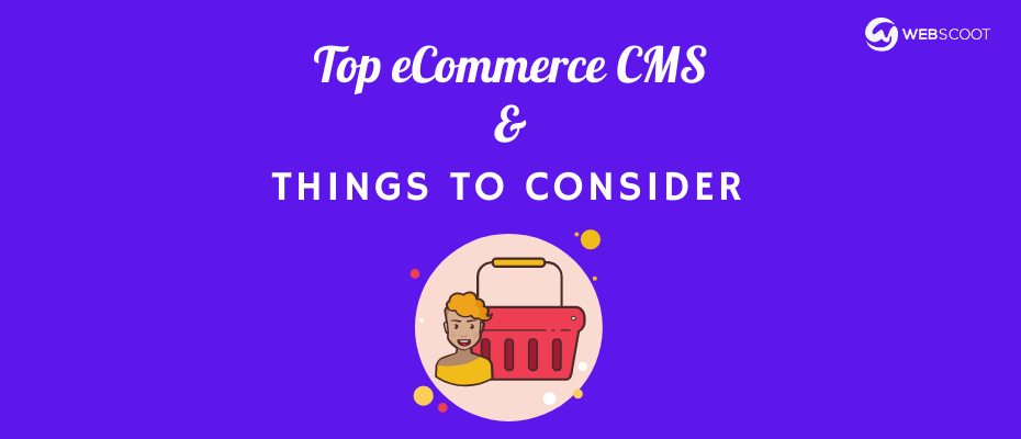 10 Best eCommerce CMS in 2020 with Recommendations