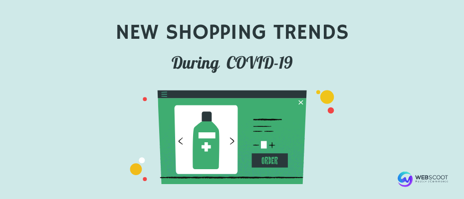 Covid-19 Consumer behavior: New & Emerging Shopping Trends