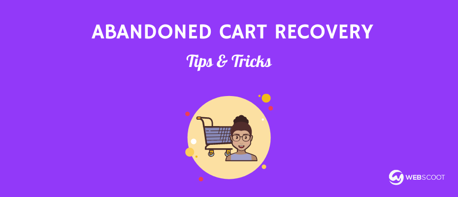 Abandoned Cart Recovery Guide to Drive More Sales