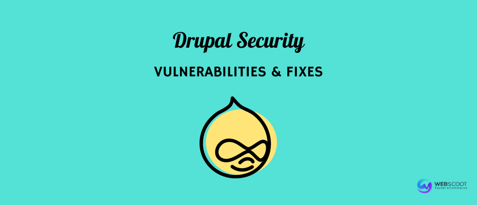 Drupal Security: Vulnerabilities & Best Practices