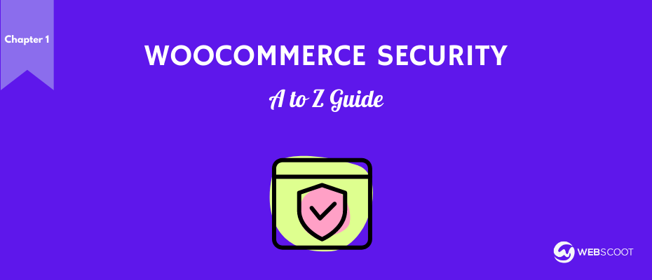 WooCommerce Security Guide for A Safe Store