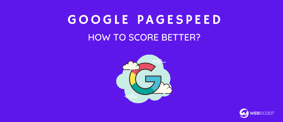 Google PageSpeed Insights: How to Score Better